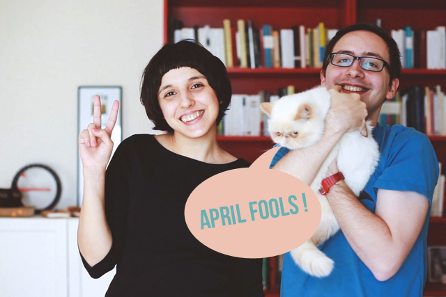April fools - The cat, you and us